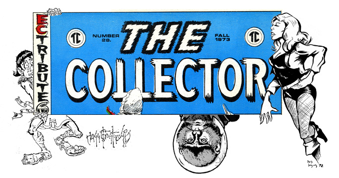 Back for another shot at the title! The Collector! Weighing in with John Byrne, Ken Barr, Gil Kane, Don Newton, Don Rosa, and more! Ding! The Collector 28: 1973 Editor/Publisher:...