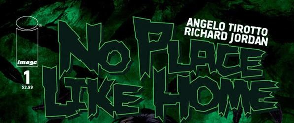 No Place Like Home #1 Publisher: Image Writer: Angelo Tirotto Art: Richard Jordan The year is 2001 and a tornado strikes Emeraldsville, Kansas, leaving a path of destruction in its wake....