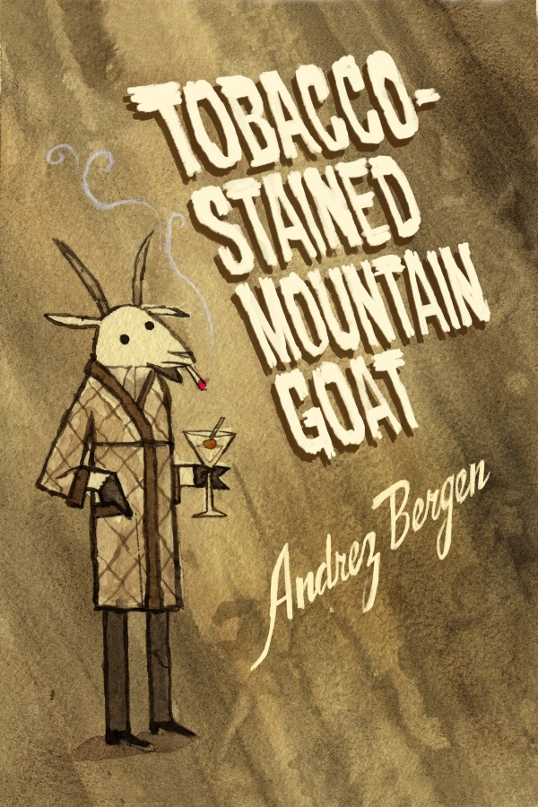Title: Tobacco-Stained Mountain Goat Author: Andrez Bergen Artist: Scott Campbell Publisher: Another Sky Press When it's done right, cyberpunk is easily one of my favorite genres. It can be sleek,...