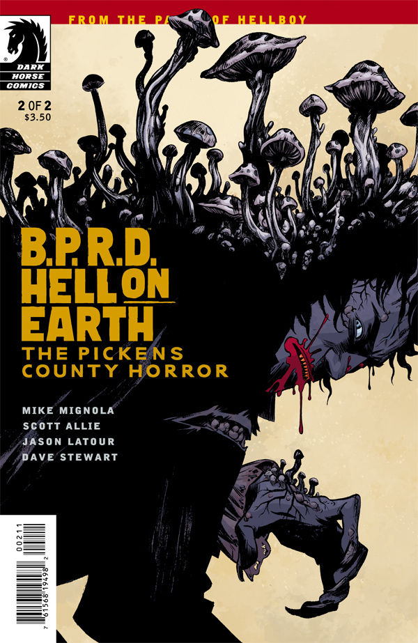 B.P.R.D. Hell on Earth: The Pickens County Horror #2 Publisher: Dark Horse Writers: Mike Mignola & Scott Allie Artist: Jason...