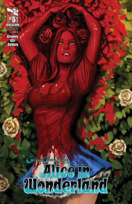 Grimm Fairy Tales Presents: Alice in Wonderland #5 Publisher: Zenescope Writer: Raven Gregory Artist: Robert Gill, Daniel Leister, Vic Drujiniu,...