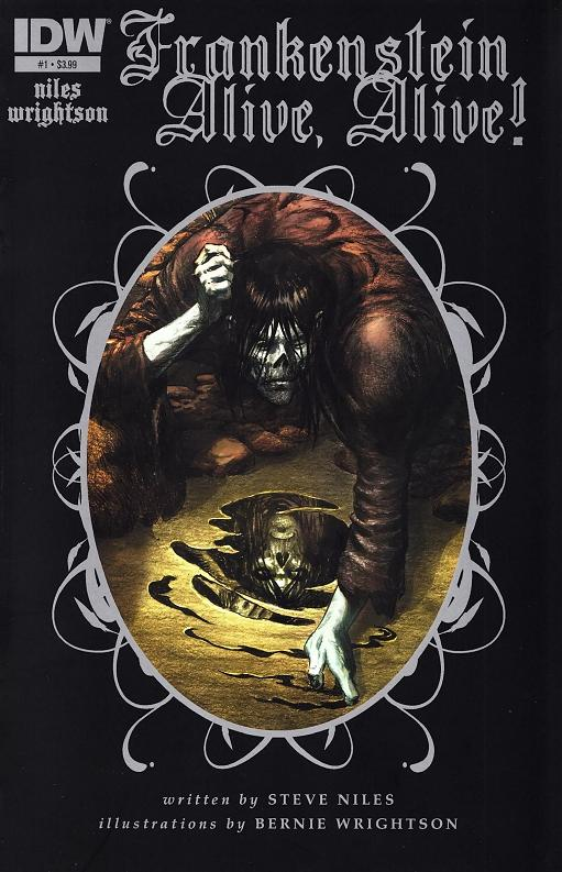 Frankenstein Alive, Alive! #1 Publisher: IDW Writer: Steve Niles Artist: Bernie Wrightson (colors on cover by José Villarrubia) B&W, 32 pages, $3.99 What happened to the monster after the end...