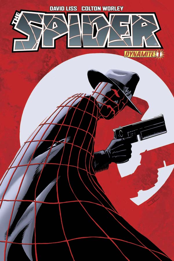 The Spider #1 Publisher: Dynamite Entertainment Writer: David Liss Artist: Colton Worley (cover by David Cassaday) (The Spider was created by Harry Steeger) In the dark alleyways and seedy places...