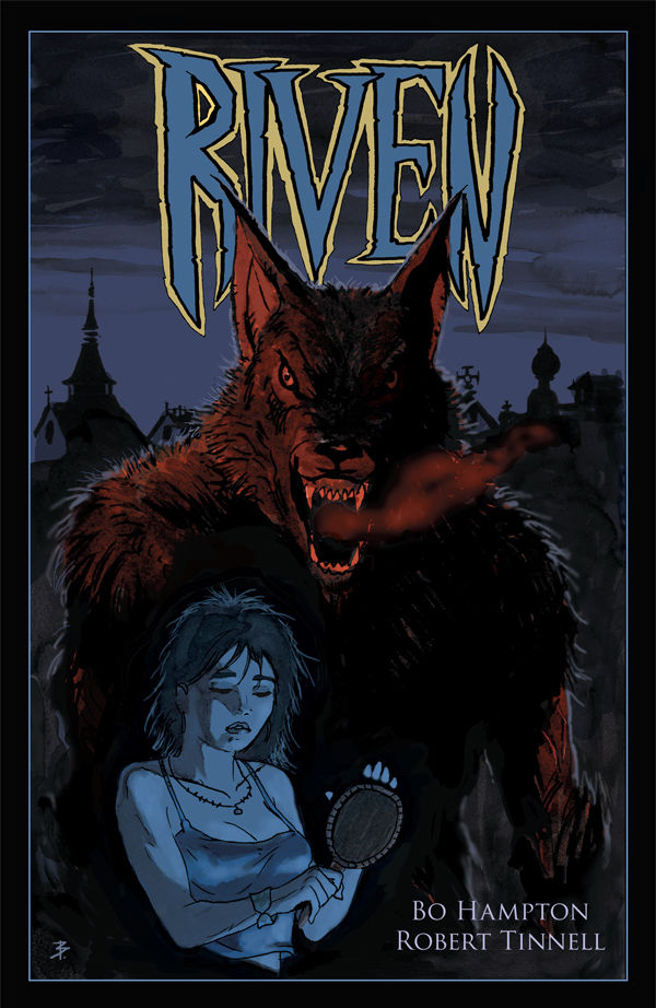 Riven -Tpb Publisher: Dark Horse Writers: Bo Hampton & Robert Tinnell Artist: Bo Hampton Let's be honest for a moment....