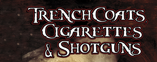 Issue: Trench Coats, Cigarettes & Shotguns #1 Writer: Chuck Brown Artist: Philip Neudorf (A), Nat Jones (C) Publisher: Asylum Press...