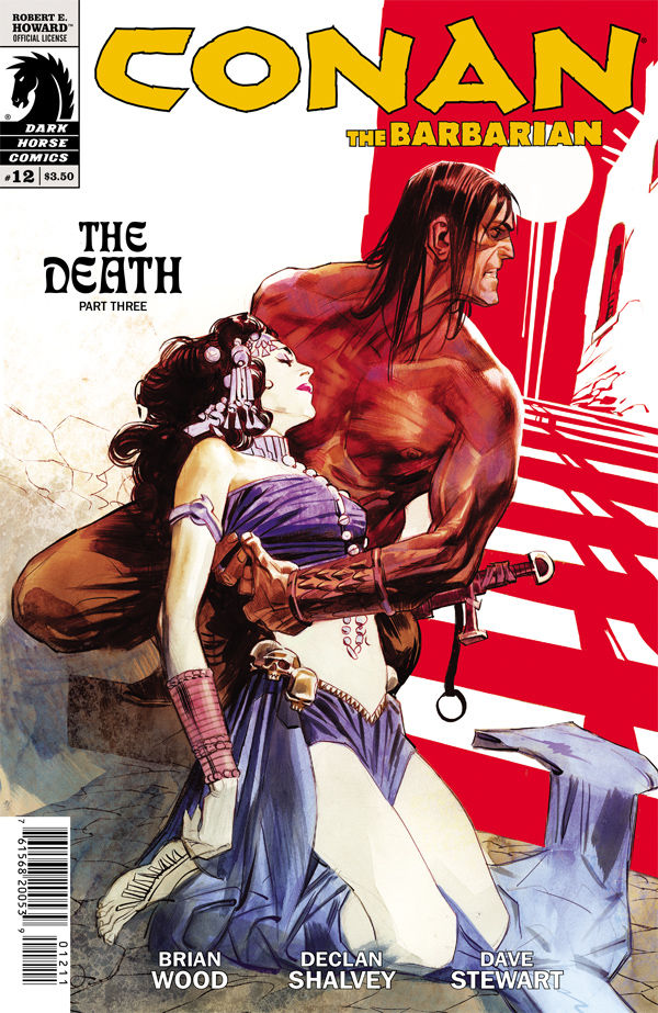 Conan The Barbarian #12 Publisher: Dark Horse Writer: Brian Wood Artist: Declan Shalvey (cover by Massimo Carnevale) Colors: Dave Stewart...