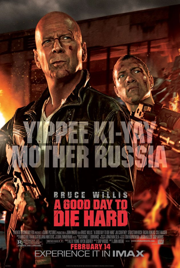 Title: A Good Day to Die Hard Director: John Moore Writers: Skip Woods (Based on certain characters created by Roderick Thorp) Produced By: Giant Pictures, TSG Entertainment Distributed By: 20th...