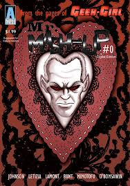 Mr. Mash-Up #0 Publisher: Actuality Press Writer: Sam Johnson Artists: Bruno Letizia, Eric Lamont, & Meisha Mimotofu (Cover by Mike Bunt) (Mature Readers) Writer Sam Johnson has returned with more...