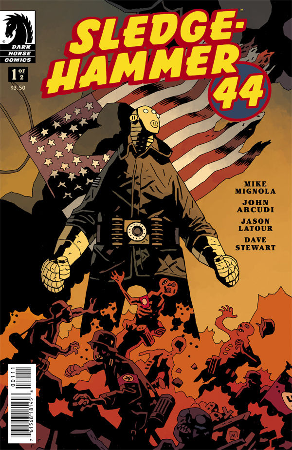 Sledgehammer '44 #1 Publisher: Dark Horse Writers: Mike Mignola & John Arcudi Artist: Jason Latour (cover by Mignola & Stewart)...