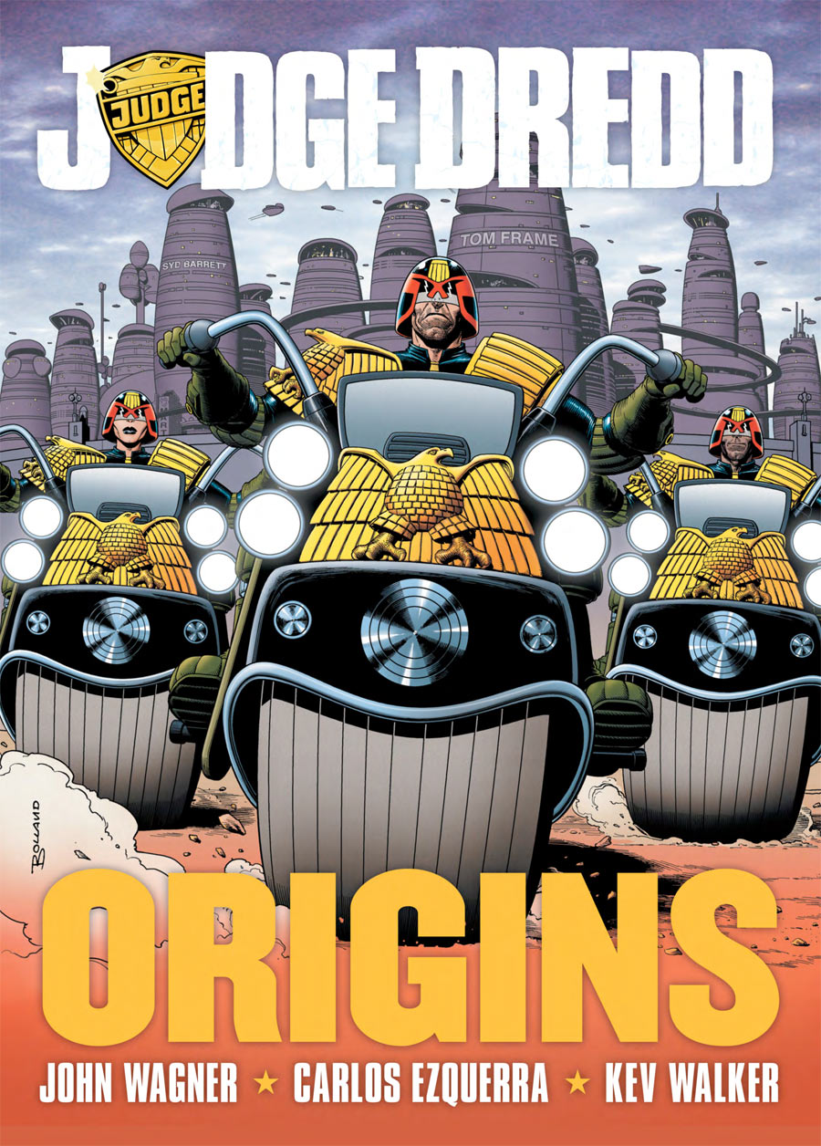 Judge Dredd: Origins Writer: John Wagner Artist: Carlos Ezquerra (prologue illustrated by Kev Walker) Cover Colors: Brian Bolland Publisher: 2000 AD and Rebellion Developments Judge Dredd is a British Comic...