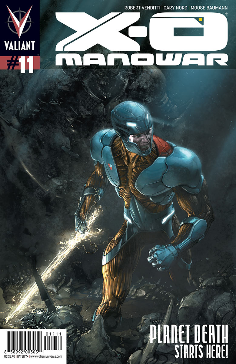 "X-O Manowar #11 Publisher: Valiant Writer: Robert Venditti Artist: Cary Nord Cover: Clayton Crain ""Planet Death"" begins here, and it..."