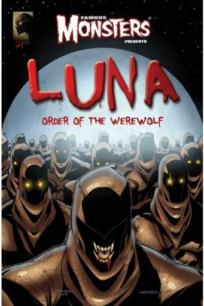 Luna: Order of The Werewolf Publisher: Famous Monsters of Filmland Writers: Mark Miller & Martin Fisher Artist: Tim Rees Colors: Javi Laparra The species of werewolf is dying out due...