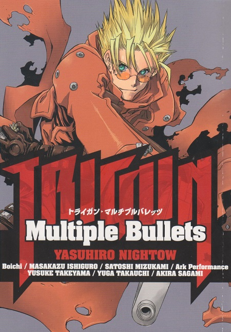 Title: Trigun: Multiple Bullets Author: Yasuhiro Nightow, and others Publisher: Dark Horse (with DMP) Volume: One-shot, $13.99 Vintage: 2012 by Shonengahosha, March 2013 by Dark Horse Genre: Action, short story...