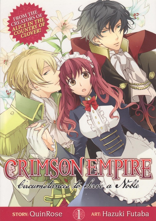 Title: Crimson Empire: Circumstances to Serve a Noble Author: Quin Rose (story), Hazuki Futaba (art) Publisher: Seven Seas Entertainment Volume:...