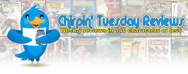 Chirpin' Tuesday Reviews 11/21/12 – ComicAttack net