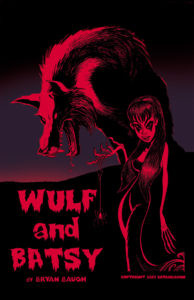 First Wulf and Batsy Poster